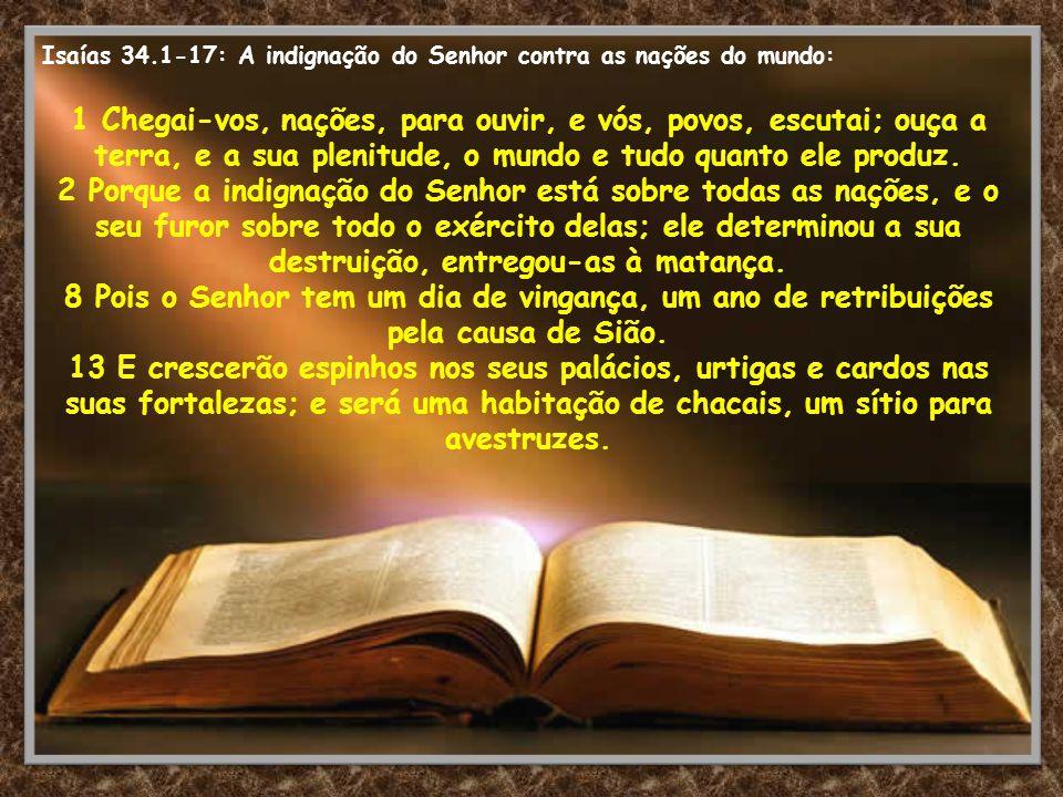 Isaías 34.1-17: A indignação do Senhor contra as nações do mundo: