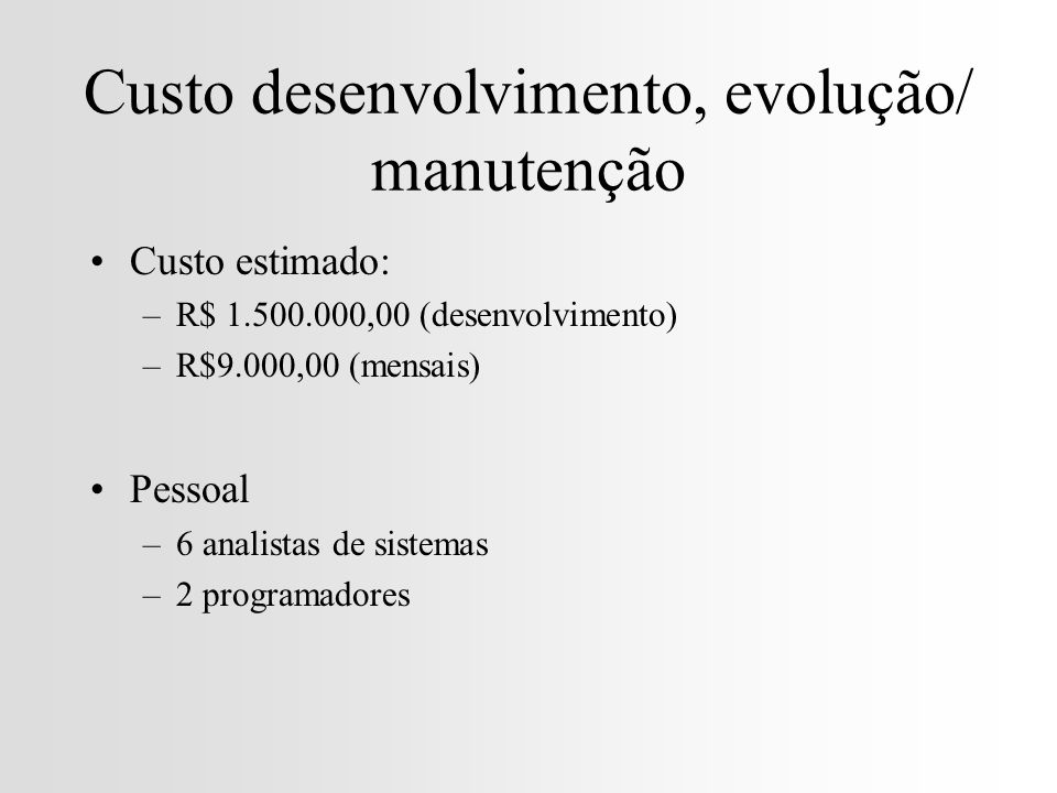 Custo desenvolvimento, evolução/ manutenção