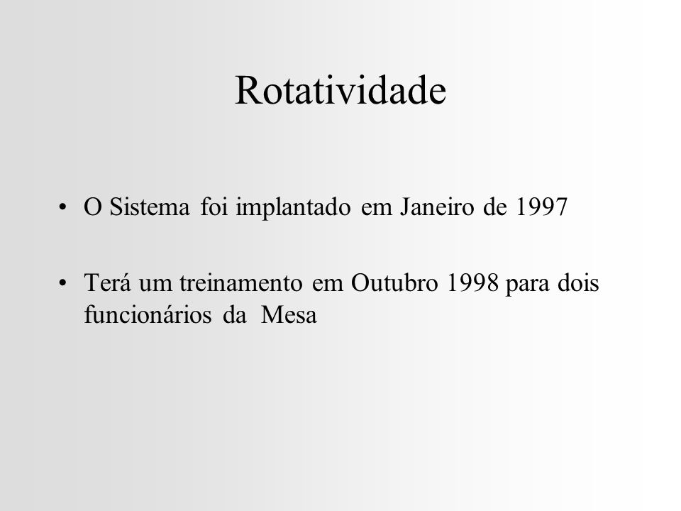 Rotatividade O Sistema foi implantado em Janeiro de 1997