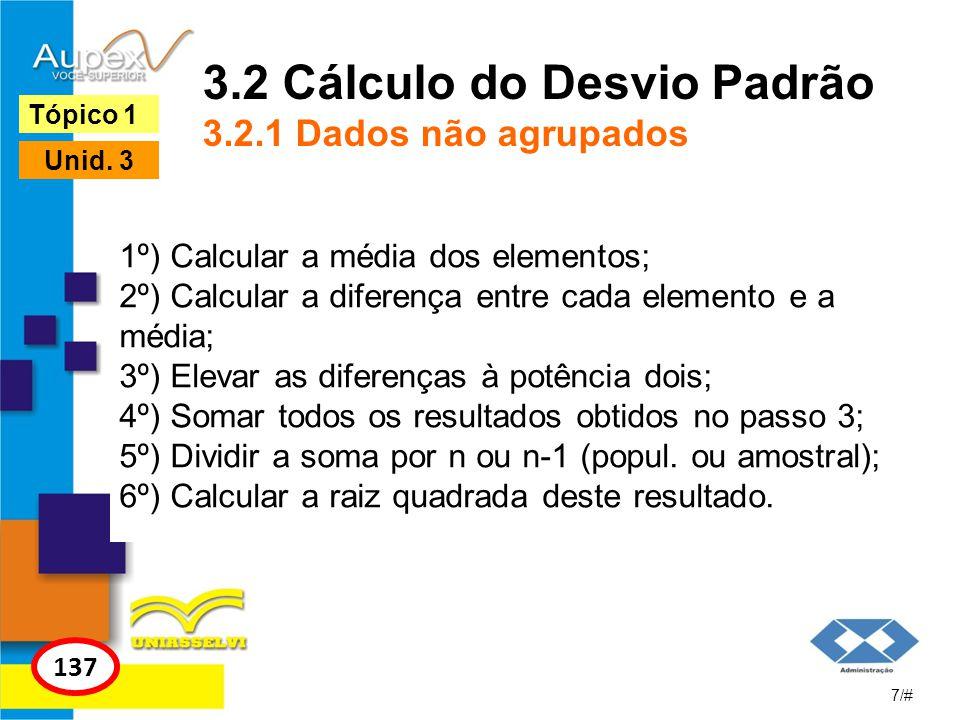 3.2 Cálculo do Desvio Padrão 3.2.1 Dados não agrupados