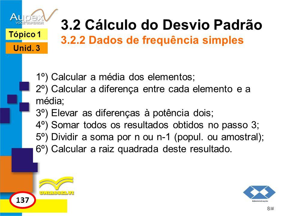3.2 Cálculo do Desvio Padrão 3.2.2 Dados de frequência simples