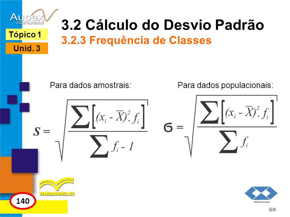 3.2 Cálculo do Desvio Padrão 3.2.3 Frequência de Classes
