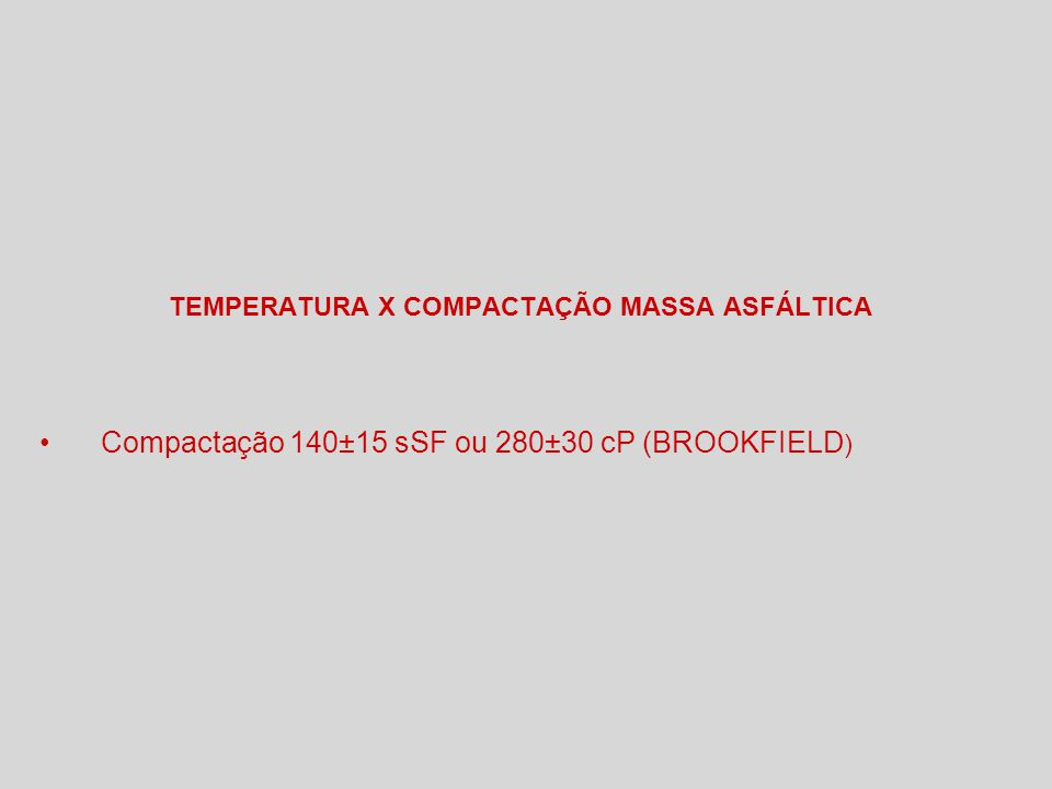 TEMPERATURA X COMPACTAÇÃO MASSA ASFÁLTICA