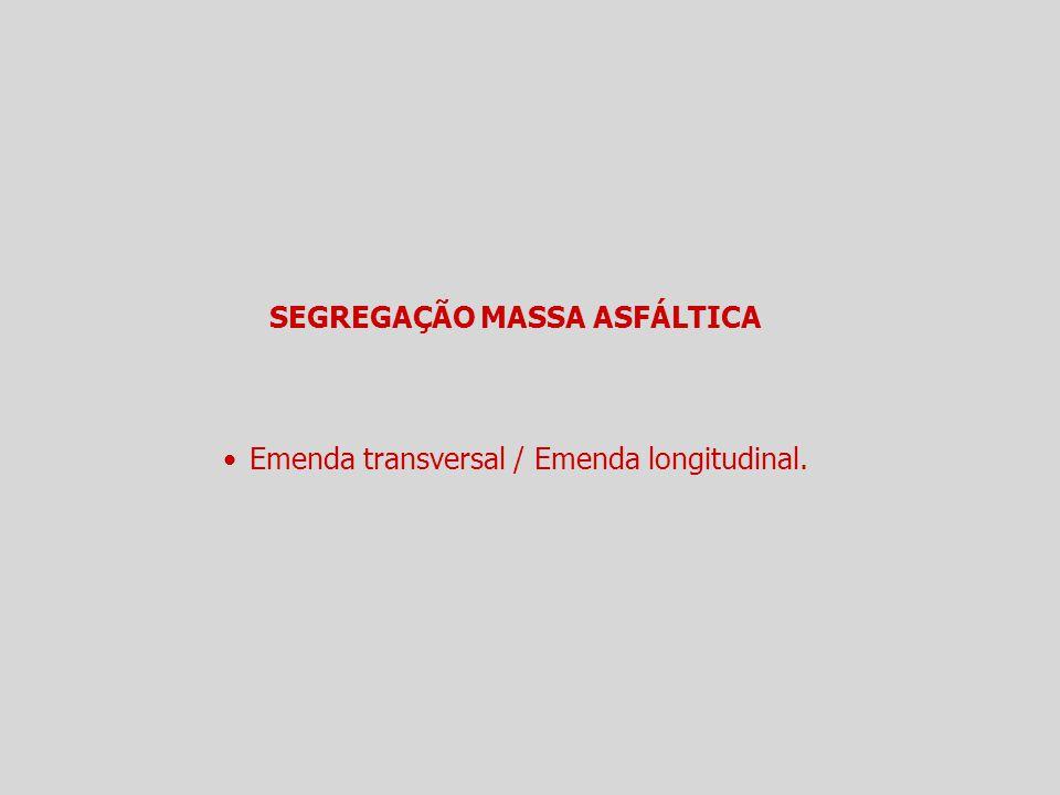 SEGREGAÇÃO MASSA ASFÁLTICA
