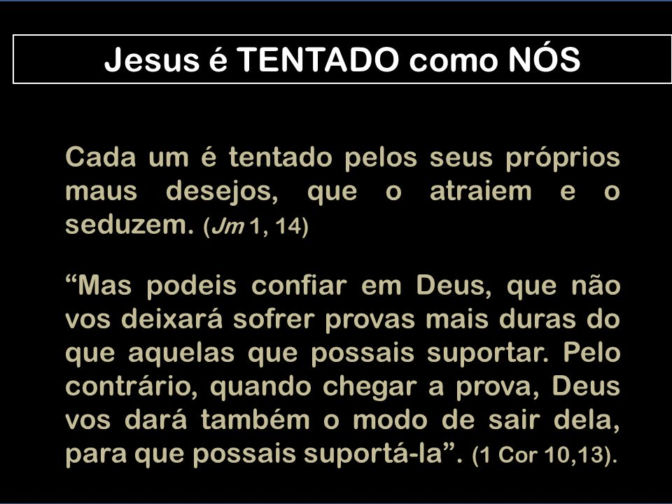 Jesus é TENTADO como NÓS