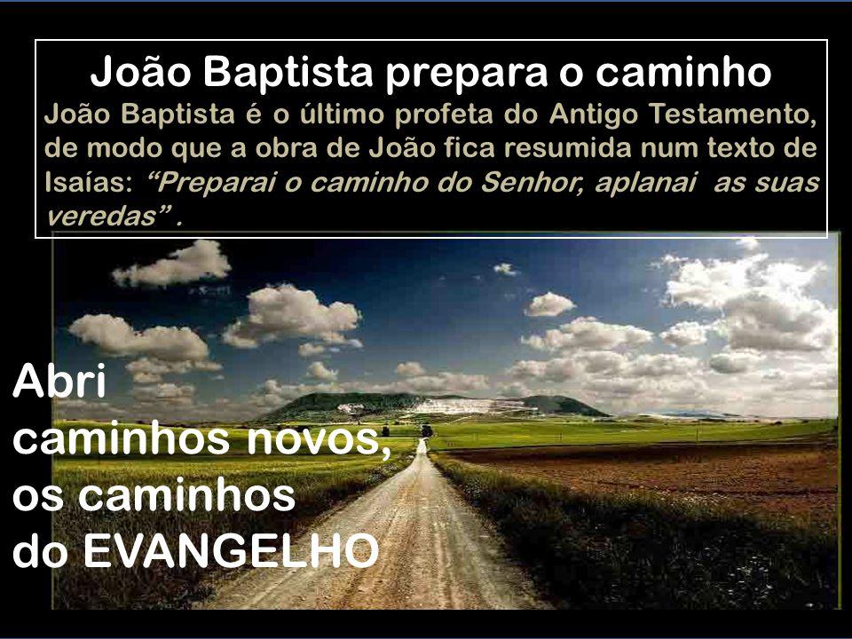 João Baptista prepara o caminho