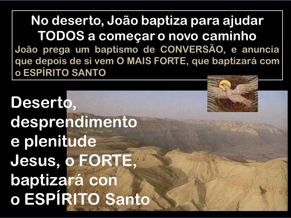 No deserto, João baptiza para ajudar TODOS a começar o novo caminho