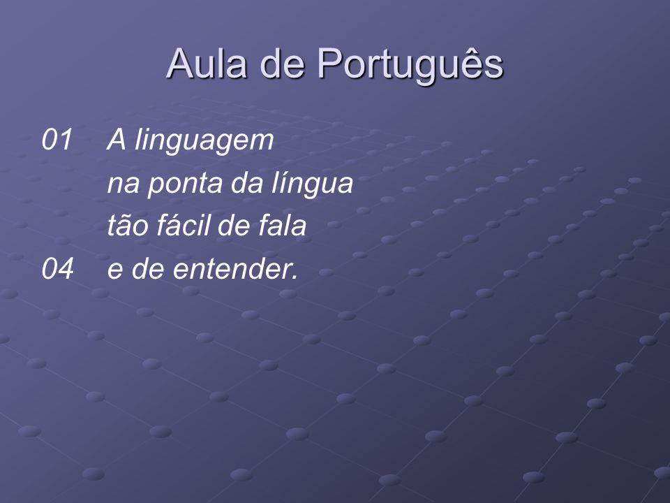 Aula de Português 01 A linguagem na ponta da língua tão fácil de fala