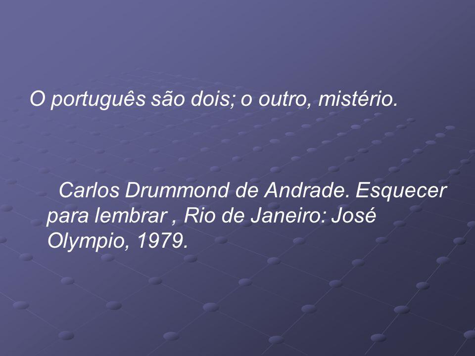 O português são dois; o outro, mistério.