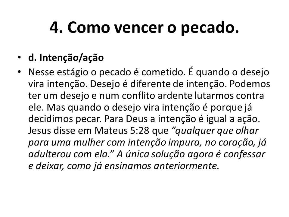 4. Como vencer o pecado. d. Intenção/ação