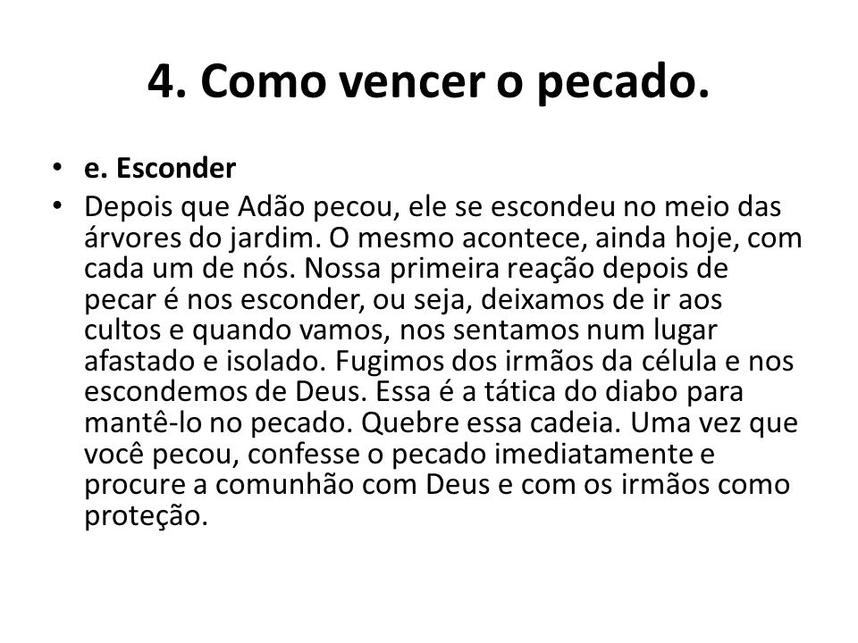 4. Como vencer o pecado. e. Esconder