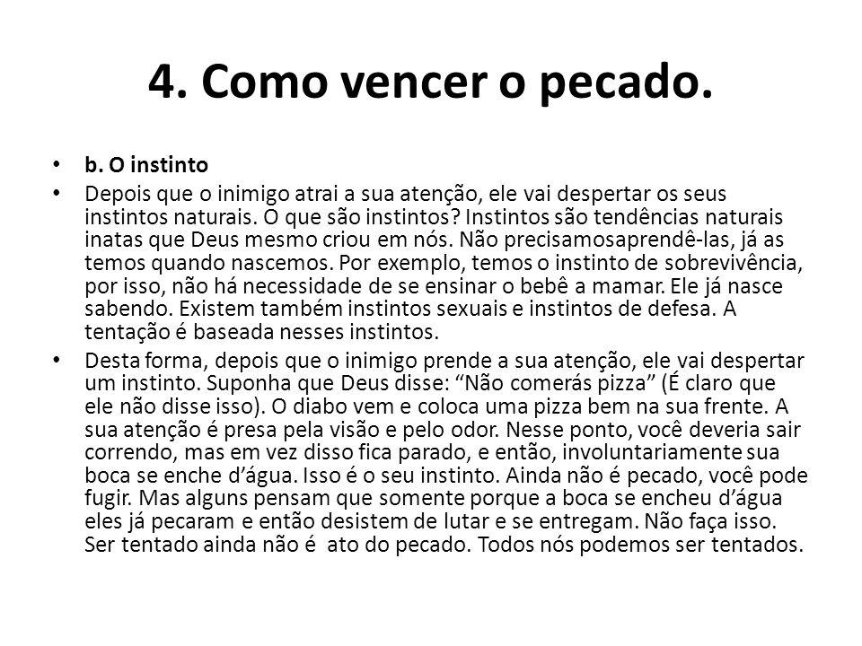 4. Como vencer o pecado. b. O instinto