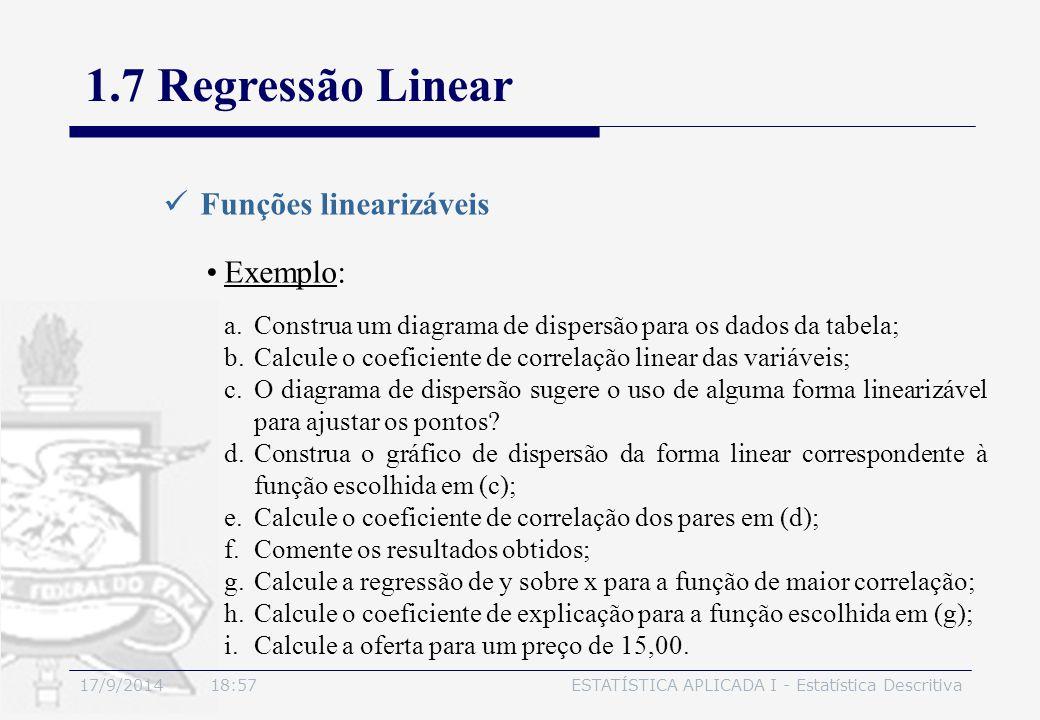 1.7 Regressão Linear Funções linearizáveis Exemplo: