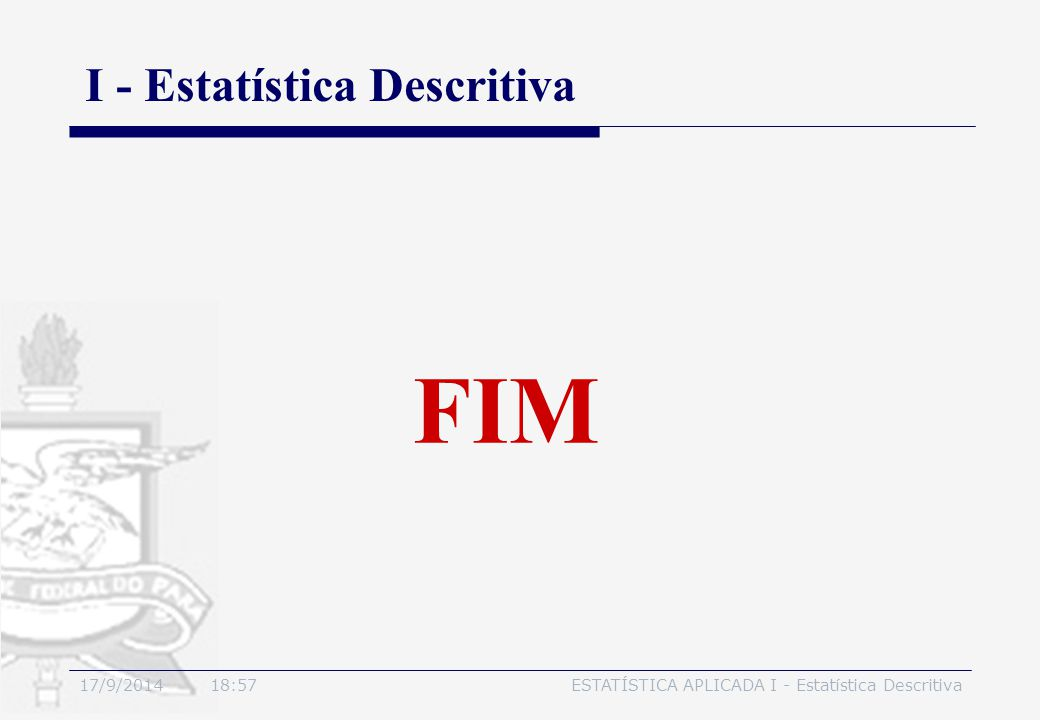 FIM I - Estatística Descritiva 4/2/2017 02/04/2017 08:53