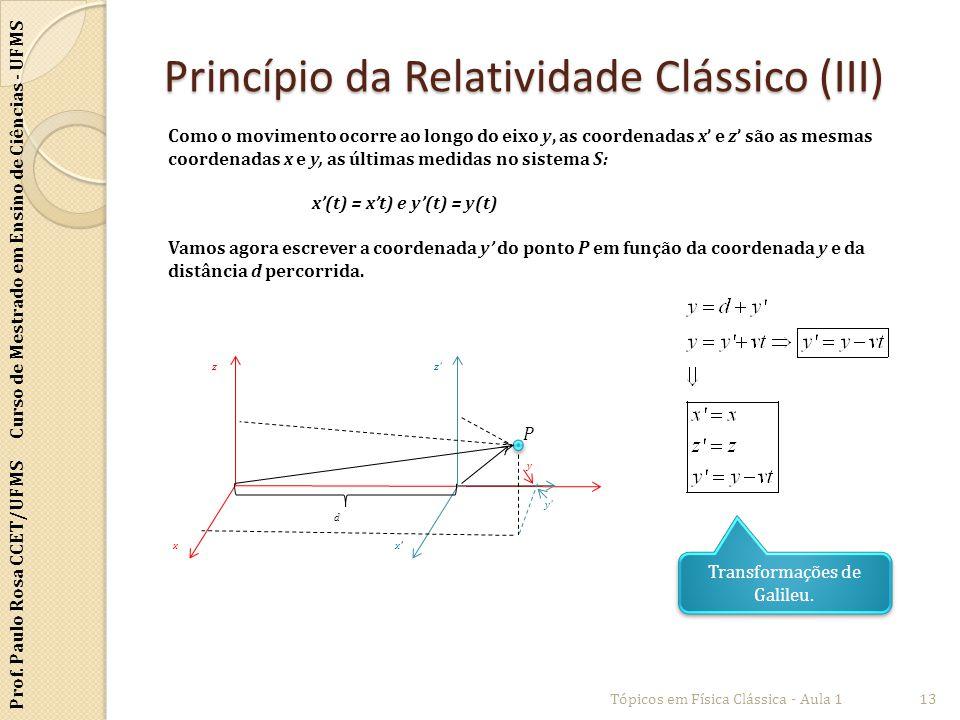 Princípio da Relatividade Clássico (III)
