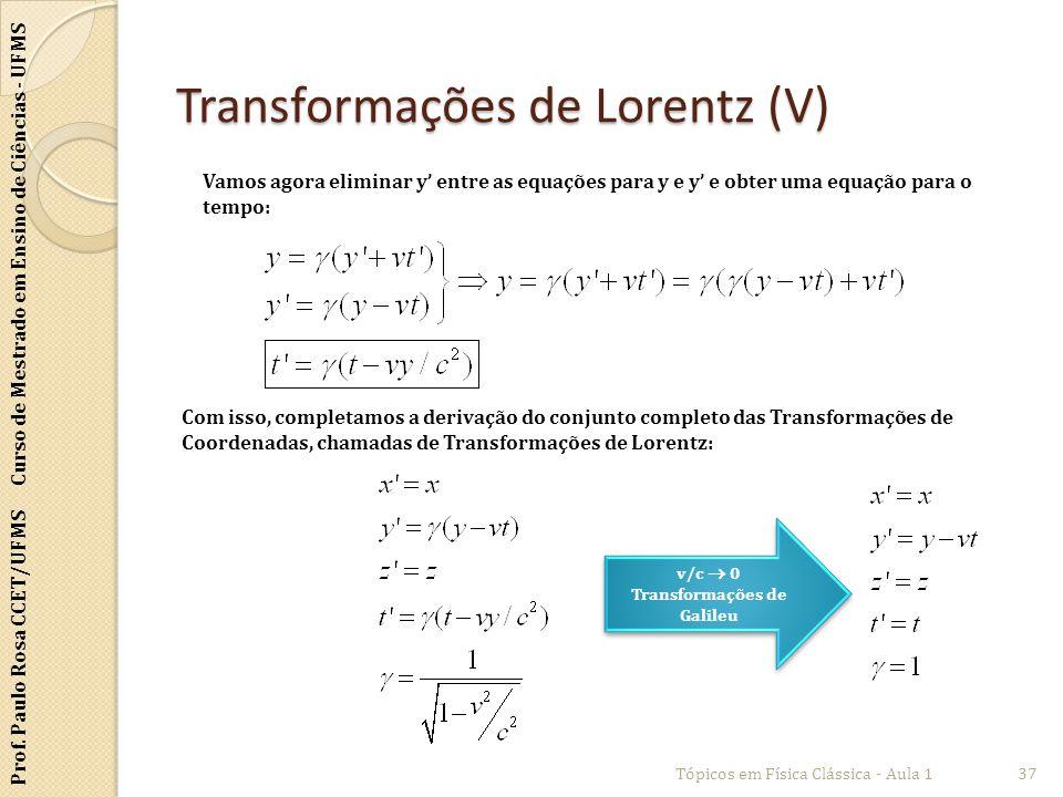 Transformações de Lorentz (V)