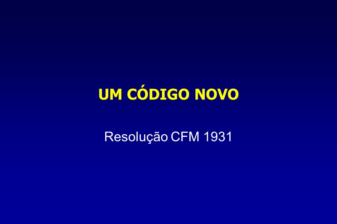 UM CÓDIGO NOVO Resolução CFM 1931