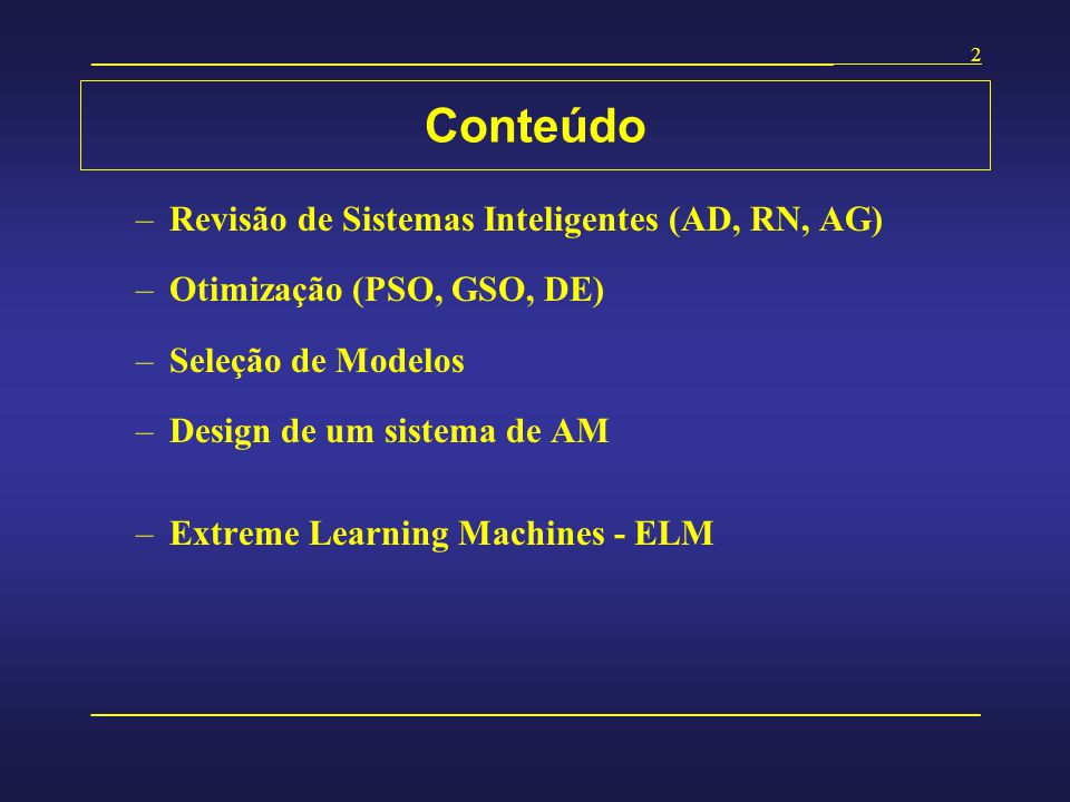 Conteúdo Revisão de Sistemas Inteligentes (AD, RN, AG)