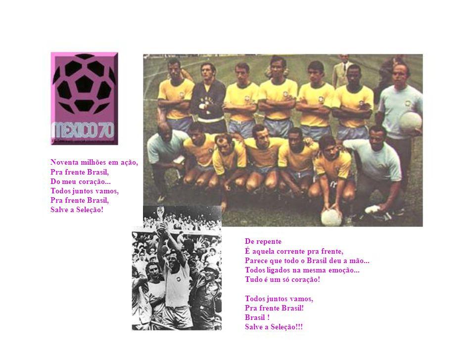 Noventa milhões em ação, Pra frente Brasil, Do meu coração