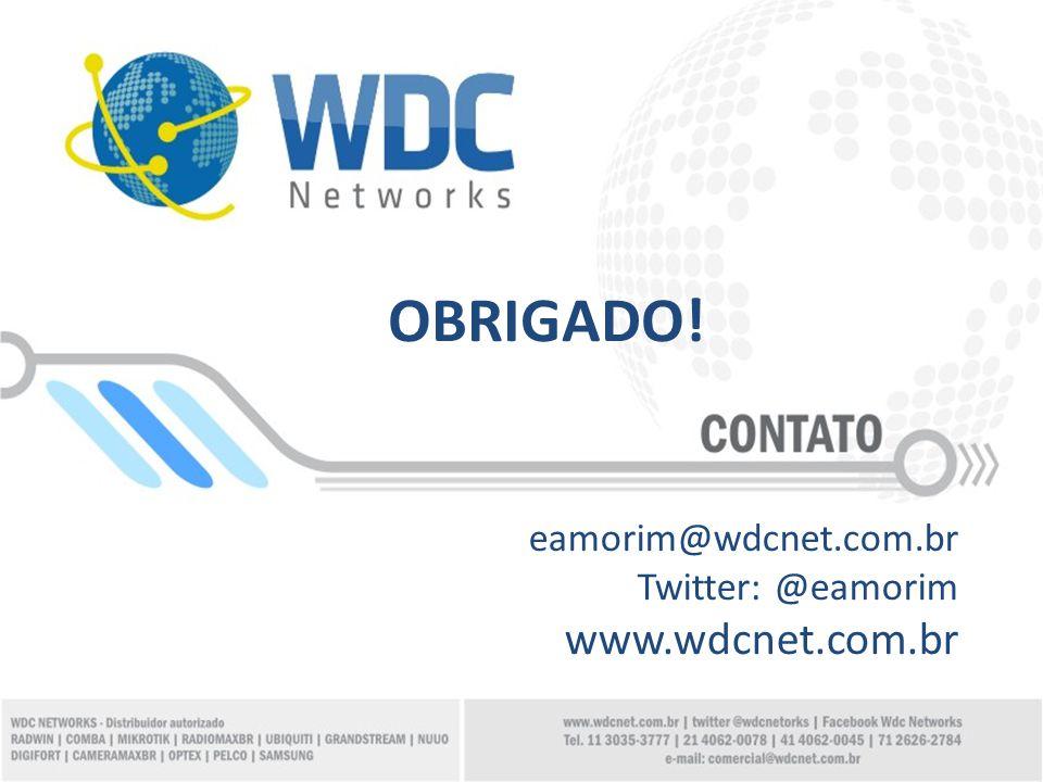 OBRIGADO! eamorim@wdcnet.com.br Twitter: @eamorim www.wdcnet.com.br
