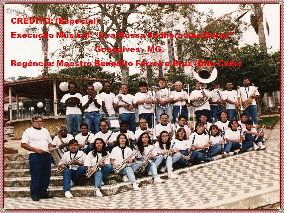 CRÉDITO: (Especial) Execução Musical: Lira Nossa Senhora das Dores Gonçalves - MG.