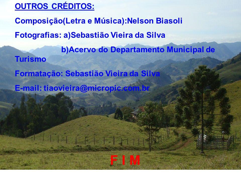 F I M OUTROS CRÉDITOS: Composição(Letra e Música):Nelson Biasoli