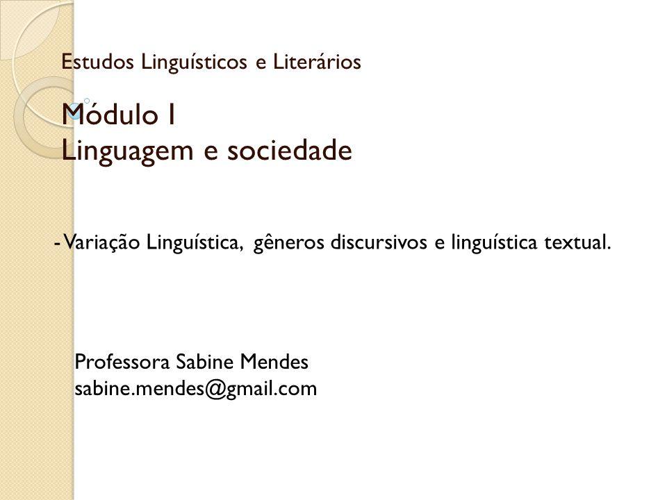 Estudos Linguísticos e Literários Módulo I Linguagem e sociedade