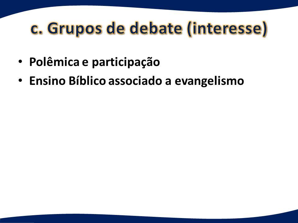 c. Grupos de debate (interesse)