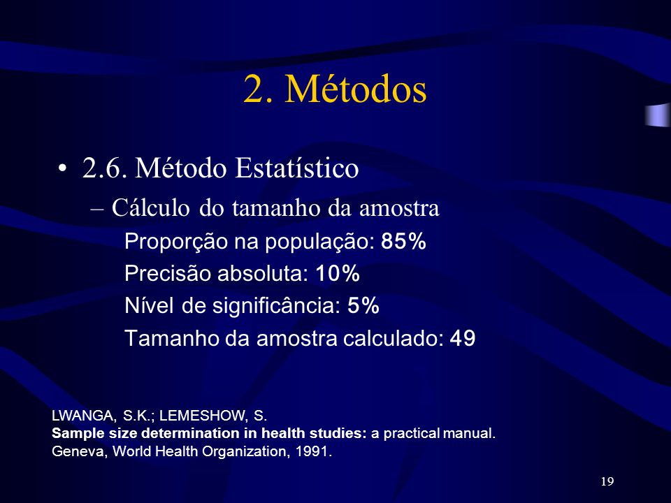 2. Métodos 2.6. Método Estatístico Cálculo do tamanho da amostra