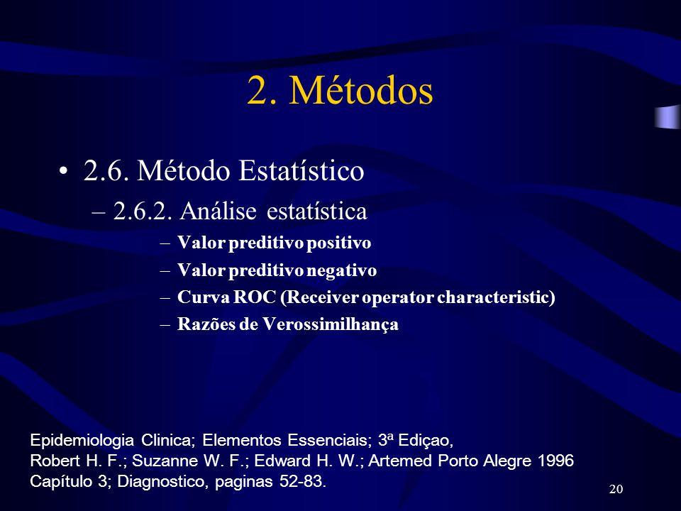 2. Métodos 2.6. Método Estatístico 2.6.2. Análise estatística