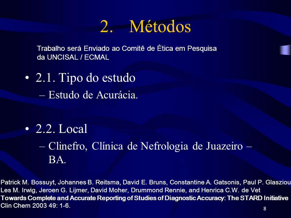2. Métodos 2.1. Tipo do estudo 2.2. Local Estudo de Acurácia.