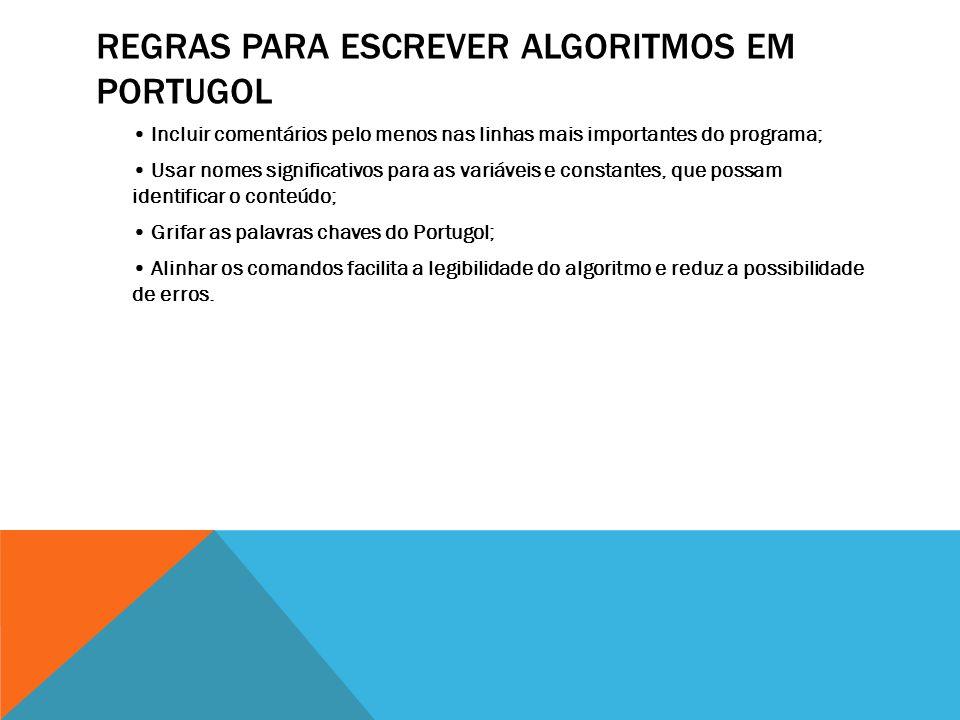 Regras para escrever Algoritmos em Portugol