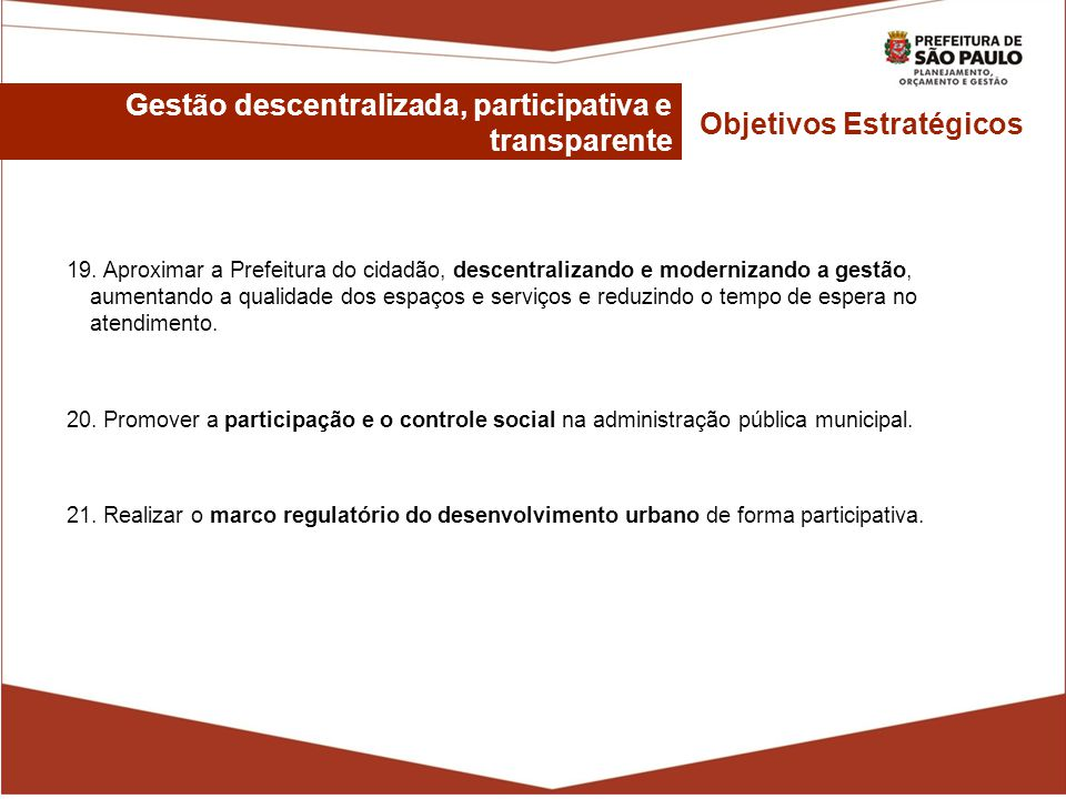 Gestão descentralizada, participativa e transparente