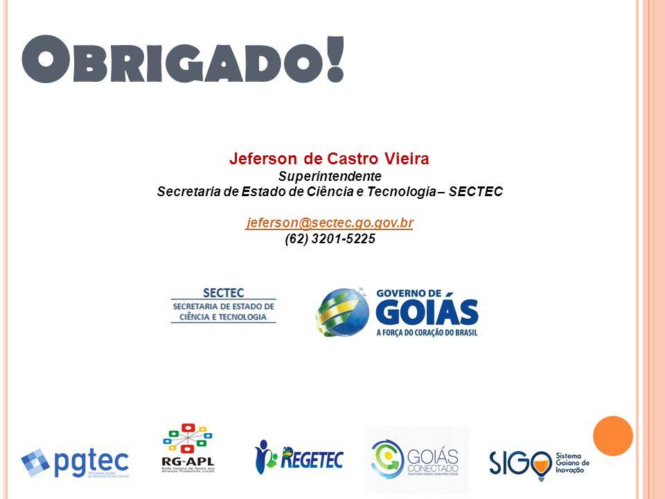 Obrigado! Jeferson de Castro Vieira Superintendente