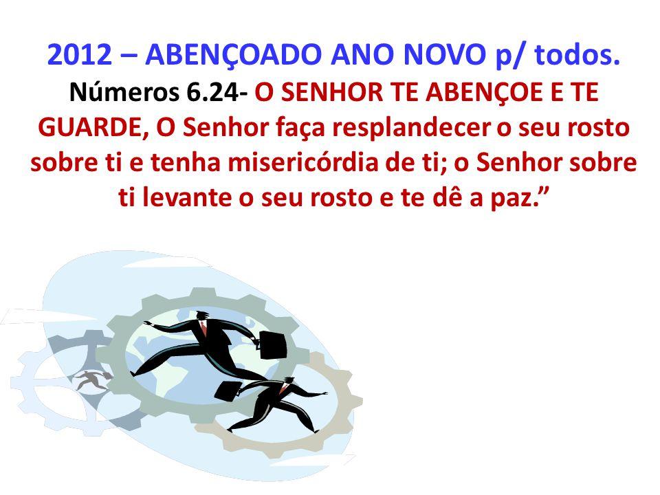 2012 – ABENÇOADO ANO NOVO p/ todos. Números 6
