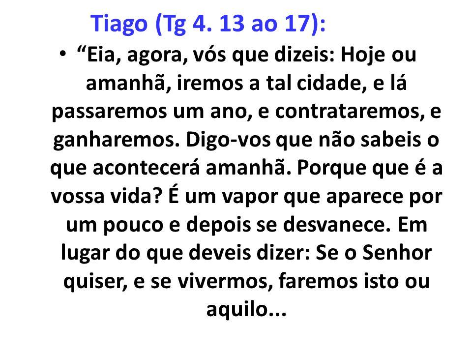 Tiago (Tg 4. 13 ao 17):