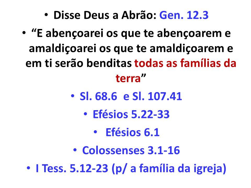 I Tess. 5.12-23 (p/ a família da igreja)