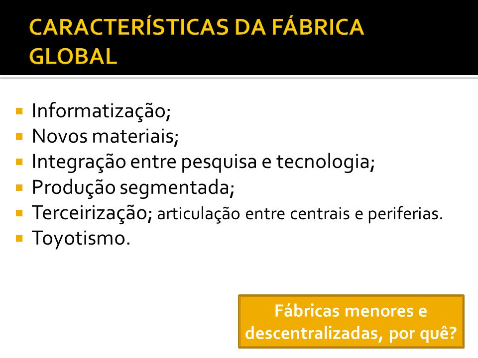 CARACTERÍSTICAS DA FÁBRICA GLOBAL