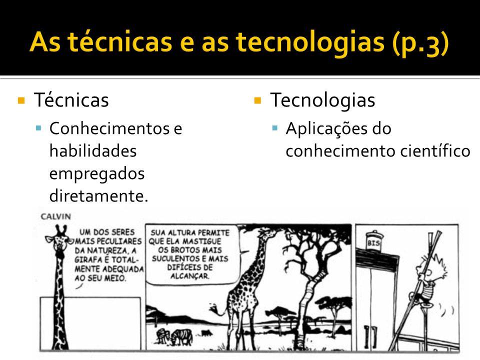 As técnicas e as tecnologias (p.3)