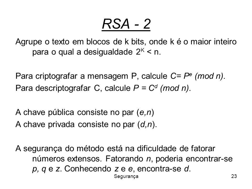 RSA - 2 Agrupe o texto em blocos de k bits, onde k é o maior inteiro para o qual a desigualdade 2K < n.