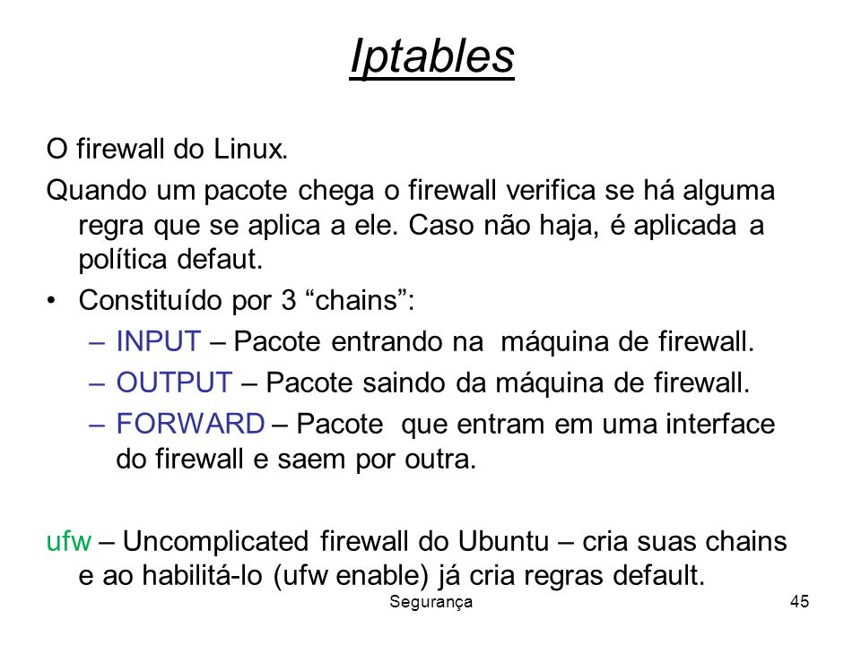 Iptables O firewall do Linux.