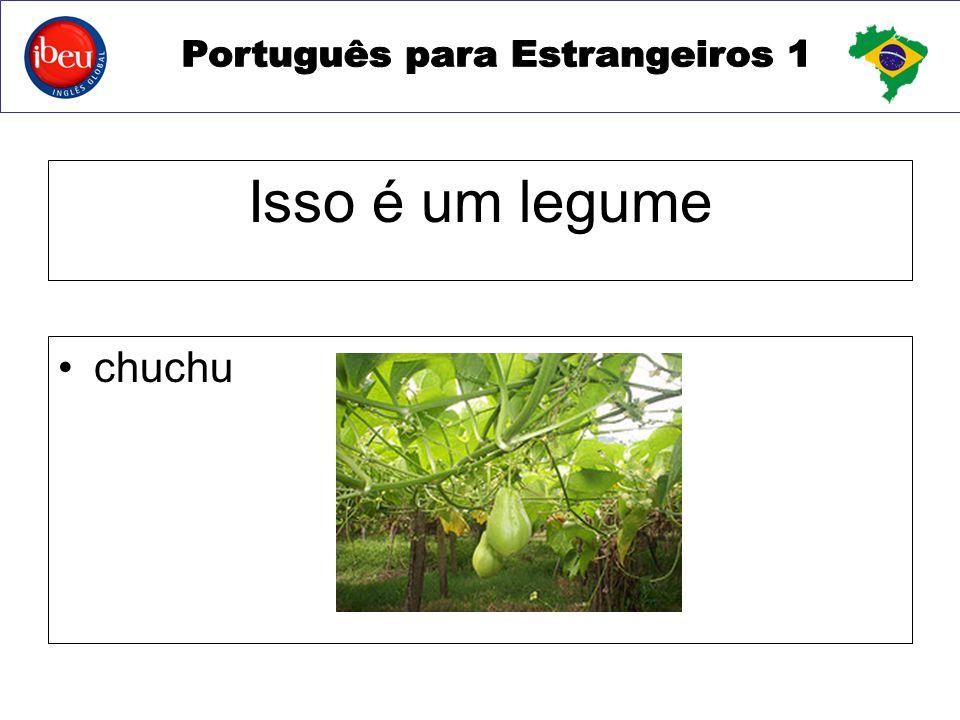 Isso é um legume chuchu