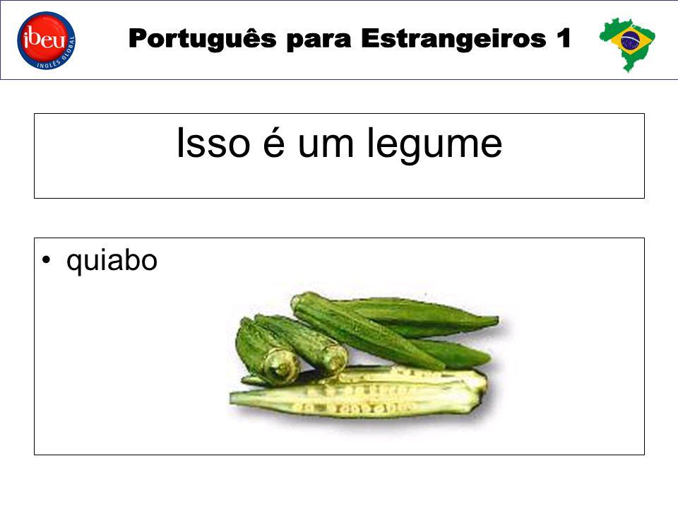 Isso é um legume quiabo