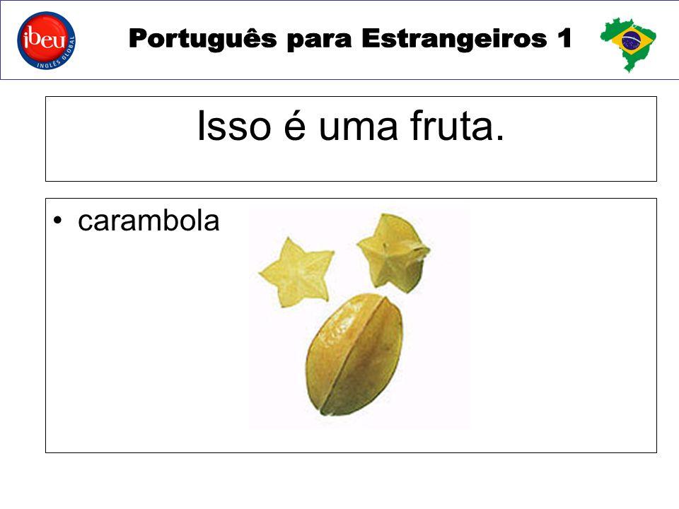 Isso é uma fruta. carambola