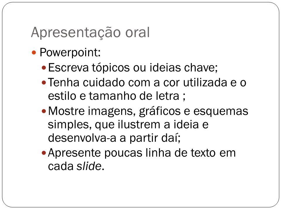 Apresentação oral Powerpoint: Escreva tópicos ou ideias chave;