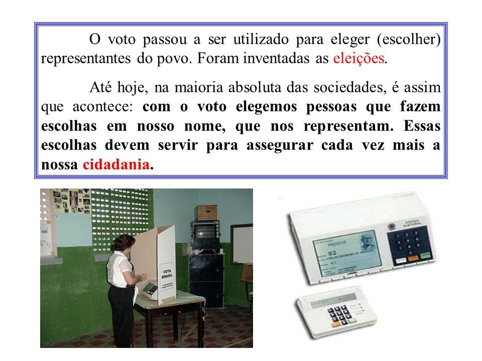 O voto passou a ser utilizado para eleger (escolher) representantes do povo. Foram inventadas as eleições.