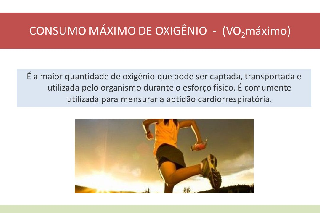 CONSUMO MÁXIMO DE OXIGÊNIO - (VO2máximo)