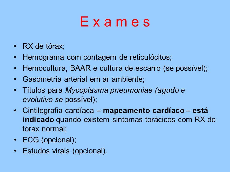 E x a m e s RX de tórax; Hemograma com contagem de reticulócitos;