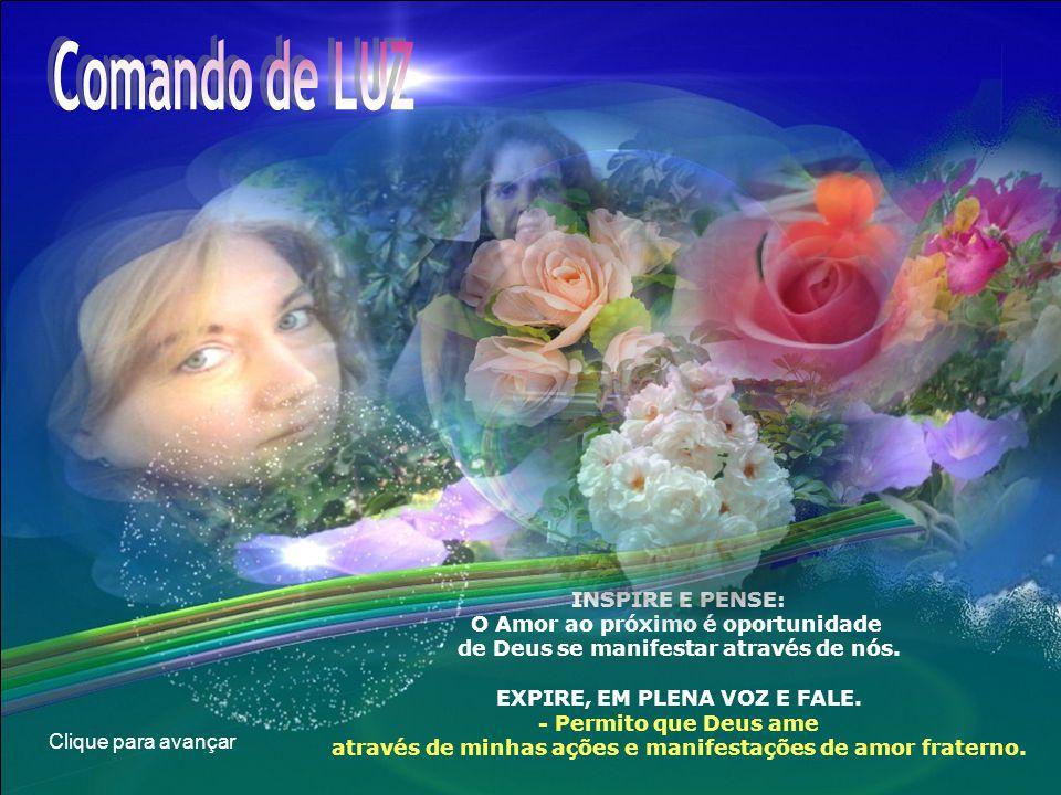 Comando de LUZ INSPIRE E PENSE: O Amor ao próximo é oportunidade