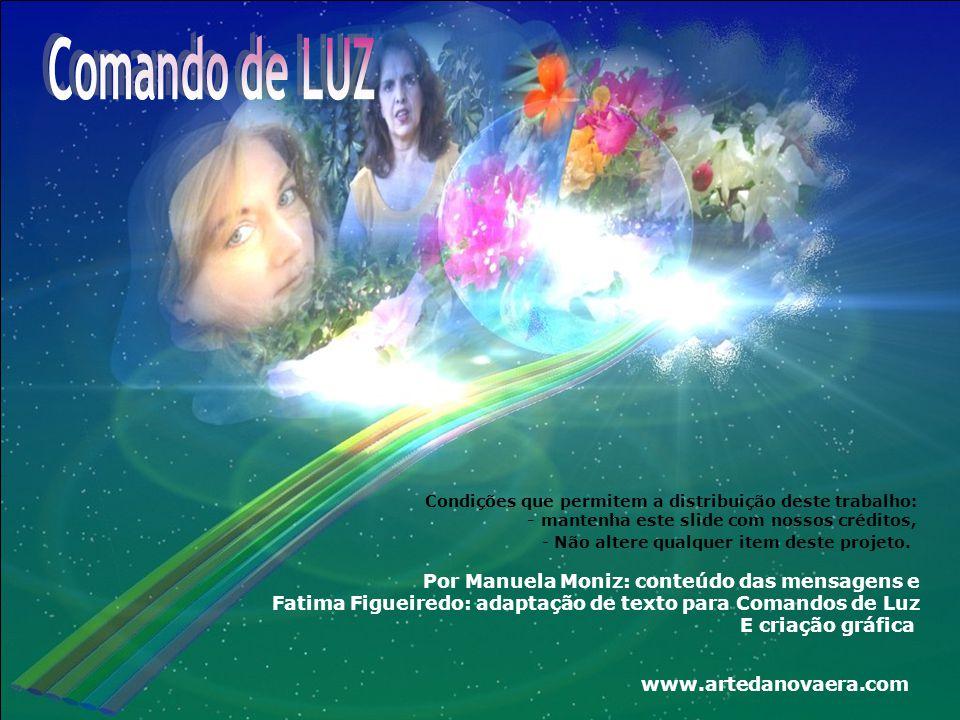 Comando de LUZ Por Manuela Moniz: conteúdo das mensagens e